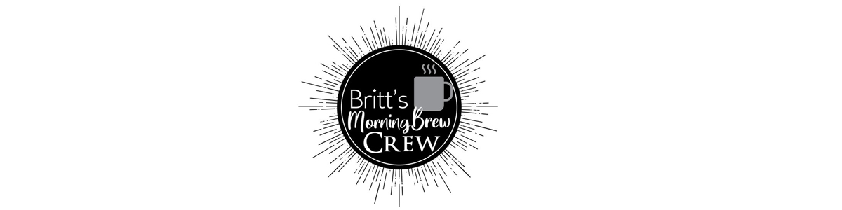Britt's Morning Brew CrewCover Photo